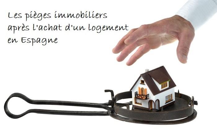 pièges apres achat logement immobilier en Espagne