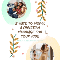 Title image to describe blog post: 8. Ways to Model a Christian Marriage for Your Kids