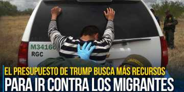 El presupuesto de Trump busca más recursos para ir contra los migrantes indocumentados