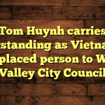 Tom Huynh carries understanding as Vietnamese displaced person to West Valley City Council