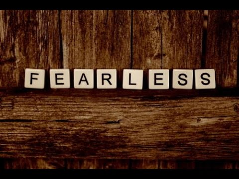 Fearlessness in Times of Terror
