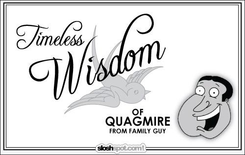 The timeless wisdom of Glenn Quagmire