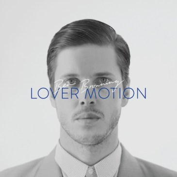Ben Browning: Lover Motion EP