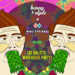 Who The Hell Presents 130 Bullets Warehouse Party