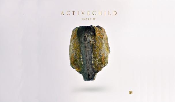Active Child: Rapor [EP Stream]