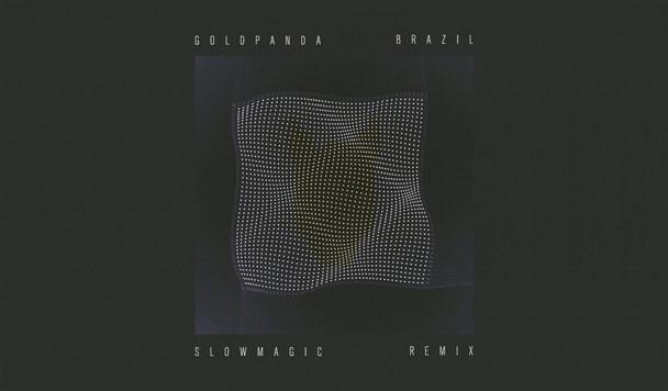 Gold Panda: Brazil (Slow Magic Remix)
