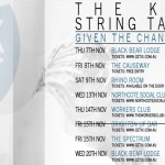 The Kite String Tangle - Given The Chance Tour