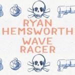 Ryan Hemsworth, Wave Racer,