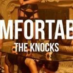 The Knocks - Comfortable EP