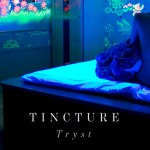 Tincture - Tryst EP