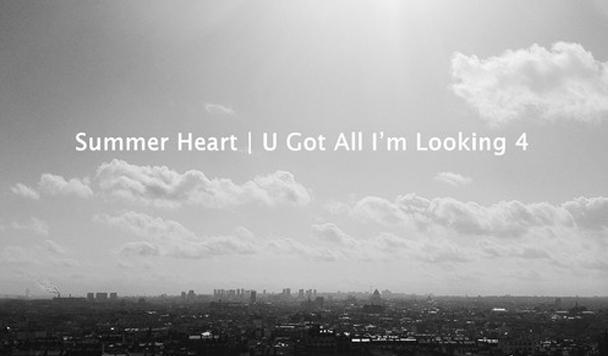 Summer Heart - U Got All I'm Looking 4