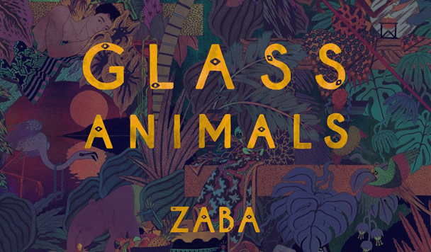 Glass Animals - Zaba  [ALBUM Review] - acid stag
