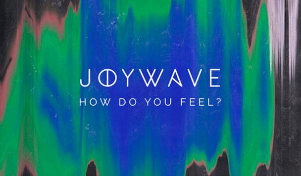 Joywave - How Do You Feel? EP  [Review + Stream] - acid stag