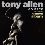 Tony Allen - Go Back - Damon Albarn [New Single] - acid stag