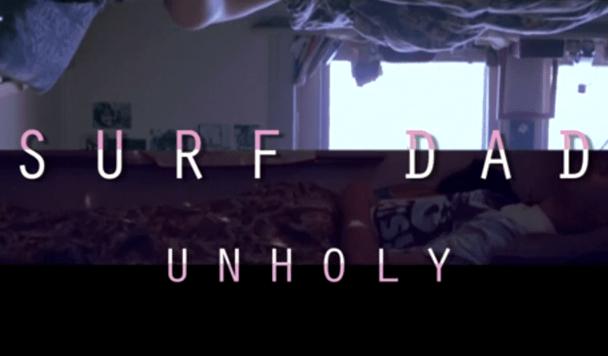 Surf Dad: Unholy Film  [World Premiere]