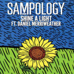 Sampology - Shine A Light (ft. Daniel Merriweather)  [New Single] - acid stag