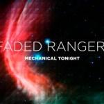 Faded Ranger - Mechanical Tonight [Stream] - acid stag