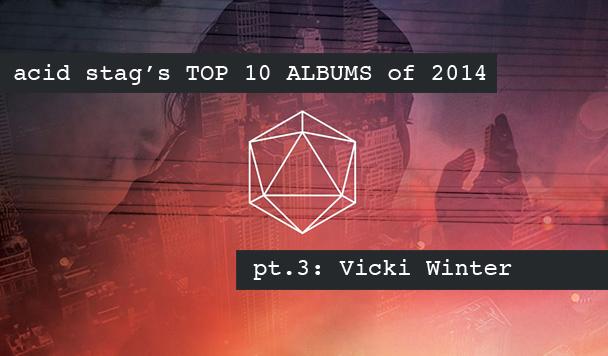 Top 10 Albums - Odesza, FKA Twigs, Flight Facilities, S. Carey, SBTRKT, Asgeir, Chet Faker, Caribou, Guerre, Glass Animals, Seekae, Sam Smith - acid stag