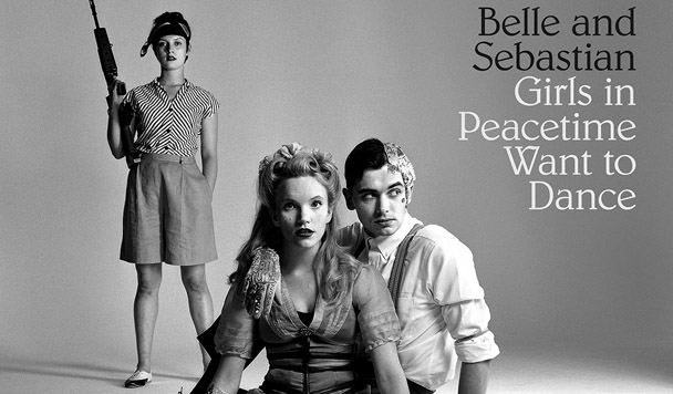 Belle & Sebastian – Girls in Peacetime Want to Dance [Album Review]
