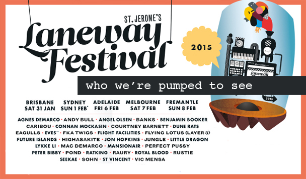 Laneway Festival 2015 – Who We're Pumped to See