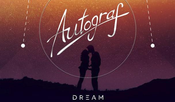 Autograf – Dream [New Single]