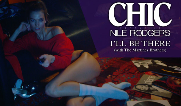 CHIC – I'll Be There [New Single]