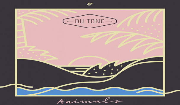 Du Tonc – Animals [New Single]