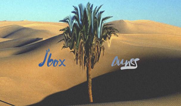 Jbox – Dunes [New Single]