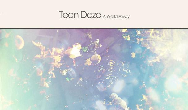 Teen Daze - A World Away EP - acid stag