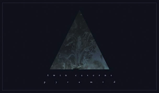Twin Caverns – Pyramid [Premiere]