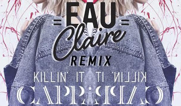 CAPPA - Killin' It (Eau Claire Remix) - acid stag