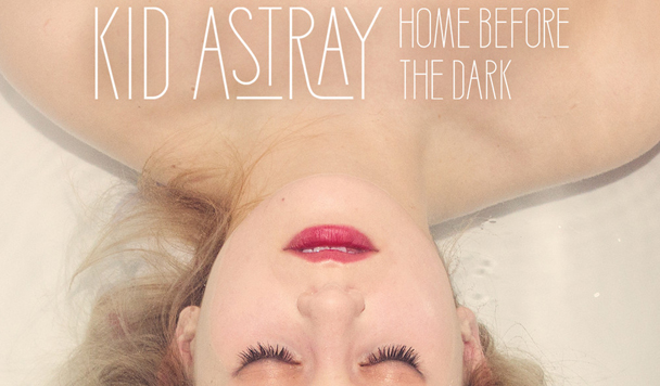Kid Astray – Home Before the Dark [Album Review]
