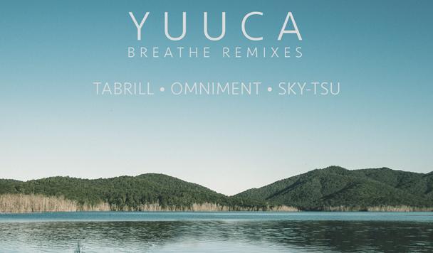 Yuuca – Breathe (Sky Tsu, Tabrill & Omniment Remixes) - acid stag