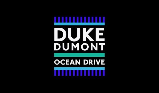 Duke Dumont – Ocean Drive [New Single