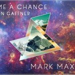 Mark Maxwell - Give Me A Chance (ft. Jason Gaffner) - acid stag