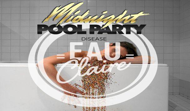 Midnight Pool Party – Disease (Eau Claire Remix)