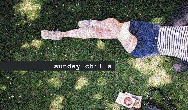 Sunday Chills #7