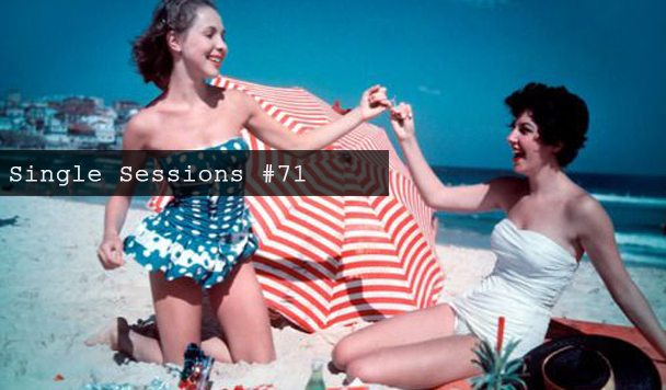 Single Sessions #71