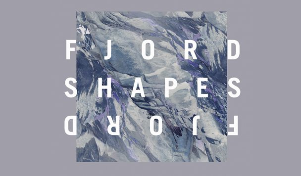 Fjord – Shapes [New Single]