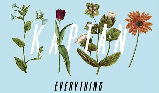 KAPTAN – Everything [New Single]