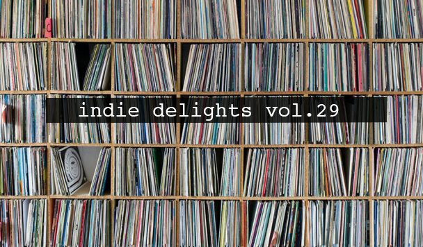 Indie Delights vol. 29