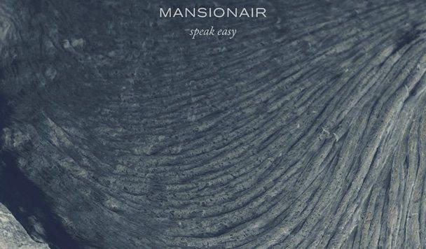 Mansionair – Speak Easy [New Single]