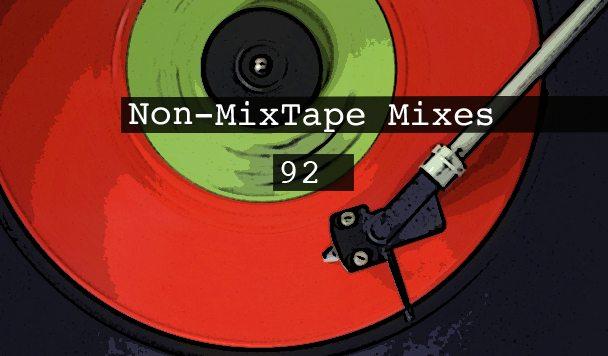 Non-MixTape Mixes Vol 92