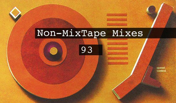 Non-MixTape Mixes Vol 93