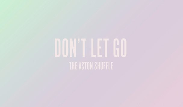 The Aston Shuffle – Don't Let Go (ft. Max Marshall) [New Single]