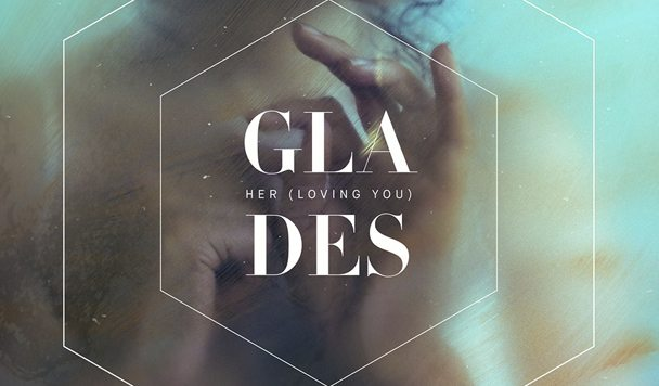 GLADES - Her (Loving You) - acid stag