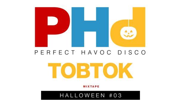 HUMP DAY MIX: PHD Halloween #3 – Tobtok [acid stag exclusive]