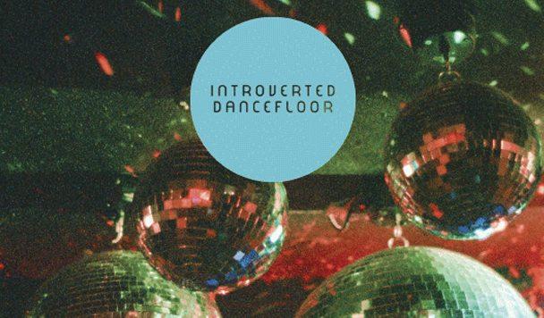 Introverted Dancefloor – Deconstructed Mixes [Reworks]