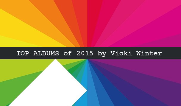 Top 10 Albums of 2015 by Vicki Winter