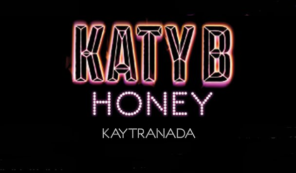 Katy B x KAYTRANADA – Honey [New Single]